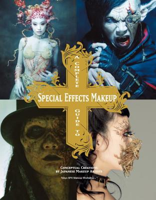 A Complete Guide to Special Effects Makeup By Tokyo Sfx Makeup Workshop